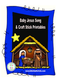 Nativity: Baby Jesus Song and Craft Stick Printables Freebie