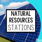 Natural Resources! {A Science Stations Unit}