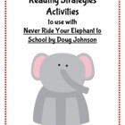 Never Ride Your Elephant to School Reading Strategies Activities