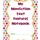 Nonfiction Text Features-Student Notebook