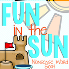 "Nonsense Word Sort (NWF) ""Fun in the Sun"""