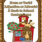 Noun Verb Adjective Adverb A Back to School Center Game fo