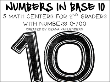 Numbers in Base Ten {4 Math Centers 0-700}