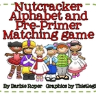 Nutcracker Alphabet and Pre-Primer Memory games