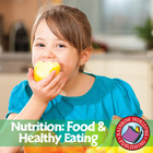 Nutrition: Food & Healthy Eating