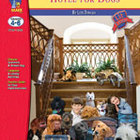 Hotel for Dogs Lit Link: Novel Study Guide