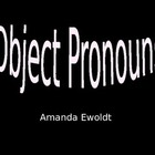 Object Pronouns using general vocabulary