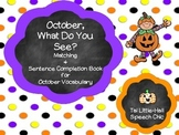 October, What Do You See? Vocabulary and Sentence Completi
