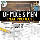 Of Mice and Men - 4 final projects with rubrics!