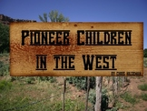 Old West - Pioneer Children Experiences - Bellringer Warm-up