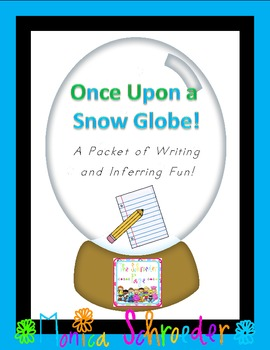 Once Upon a Snowglobe: A Lesson in Writing and Inferring