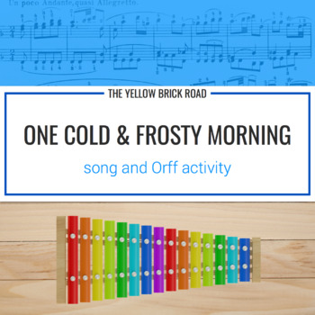 One Cold and Frosty Morning: a song and Orff activity
