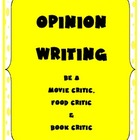 Opinion Writing For the Common Core: Be a Critic!