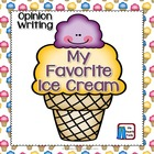 Opinion/Persuasive Writing Ice Cream Common Core Style