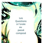 Oral Questions - Passe Compose (Past Tense French)