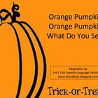 Orange Pumpkin, Orange Pumpkin, What Do You See? Book