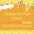 Orange You Glad to be in {1st/2nd/3rd/4th/5th/6th} Grade W