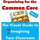 Organizing for the Common Core: The Visual Guide to (re)Im