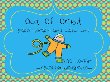 Out of Orbit {Space Math and Literacy Unit:}