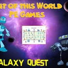 "Out of this World PE Games! - ""Galaxy Quest"""