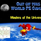 "PE Games that are ""Out of this World""!- Masters of the Universe"