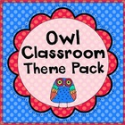 Owl Classroom Set-Up Theme Pack