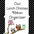 Owl Lunch Choice Ribbon Organizer BLACK AND WHITE - Editable
