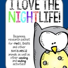 I Love the Nightlife!  Nocturnal Animals research packet--
