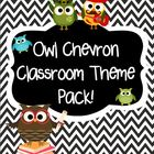 Owl and Chevron Classroom Theme Pack ( Editable )