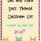 Owl and Polka Dots Themed Classroom Set