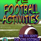 "Physical Education ""Are you Ready for some Football"" Activities"
