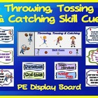 Throwing, Tossing and Catching Skill Cues- PE Display Board