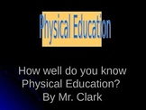 """Physical Education """"How well do you know Physical Educatio"""