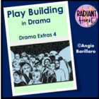 PLAY BUILDING IN THE DRAMA CLASSROOM