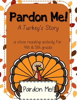 Pardon Me! A Turkey's Story {Close Reading Activity for 4th & 5th}