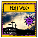 Passion of Jesus for Little Kids Lets Make a Book