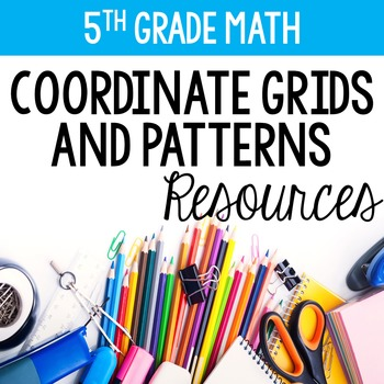 Patterns and Coordinate Grids Pack 5th Grade {Common Core