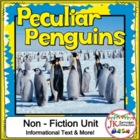 Penguins: Peculiar Penguins Non-fiction Penguin Unit {CCSS}