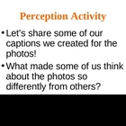 Perception Activity: Create a Caption for the Photo!