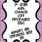 Performance Based Tasks for 5th Grade Common Core *Numbers