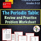 Periodic Table Review and Practice Problem Worksheet Grades 9-12