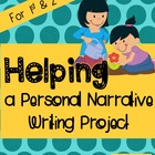 Personal Narrative Writing ~ Helping Out {Primary Grades}