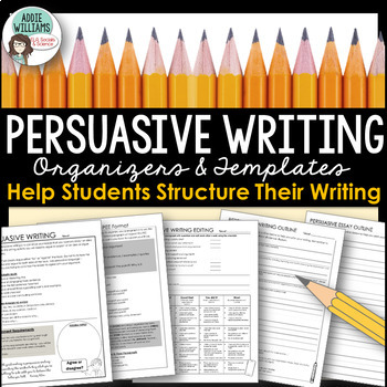 Persuasive Writing - Graphic Organizers & More!