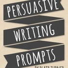 Persuasive Writing Prompts -- FREEBIE!