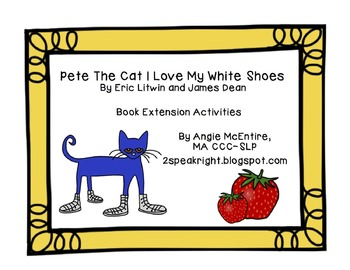 Pete The Cat I Love My White Shoes Extension ActivitiesPete The Cat I Love My White Shoes