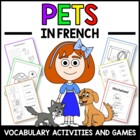 Pets in French - vocabulary sheets, worksheets, matching &