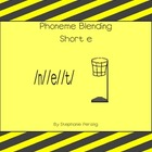 Phoneme Blending- Short e