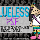 "Phoneme Segmentation Fluency (PSF) ""Clueless"" Game"