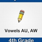 Phonics - Fourth Grade - Vowels AU and AW Series