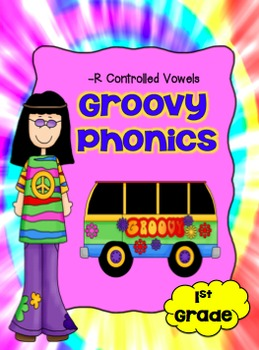 Phonics: R Controlled Vowels - 1st grade Common Core